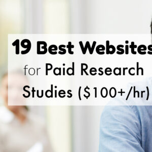 19 Websites for Paid Research Studies & Focus Groups in 2021 ($100+/hr)